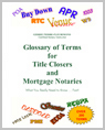 glossary of terms for title closers and mortgage notaries